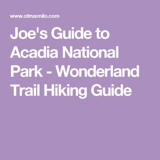 Joe's Guide to Acadia National Park - Wonderland Trail Hiking Guide