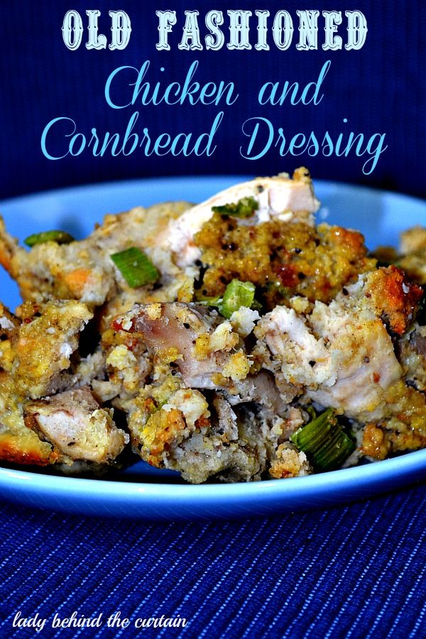 Lady Behind The Curtain - Old Fashioned Chicken and Cornbread Dressing
