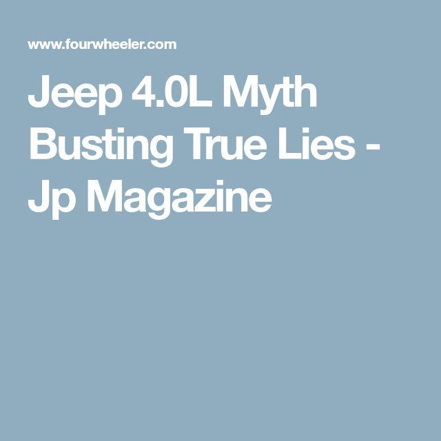Jeep 4.0L Myth Busting True Lies - Jp Magazine