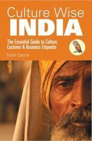 Gama, Noël: Culture wise India : the essential guide to culture, customs & business etiquette