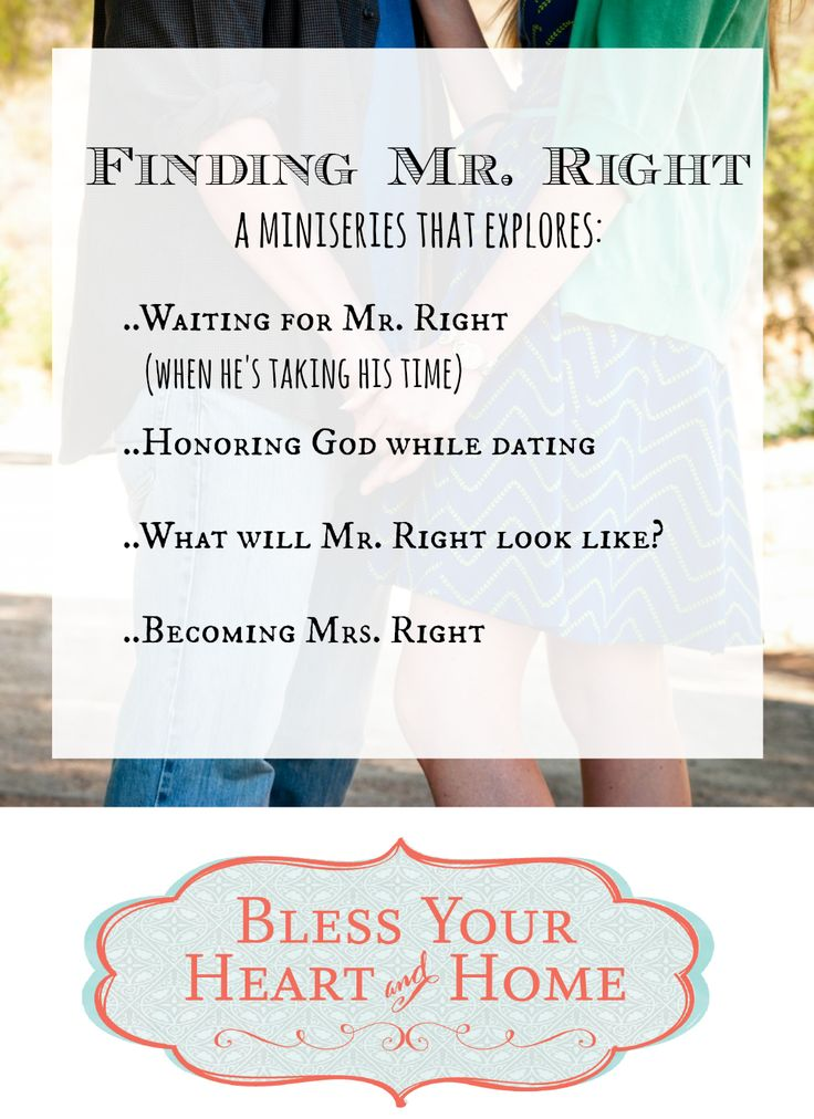 Finding Mr. Right | A miniseries of biblical and practical encouragement for young single women.. <3