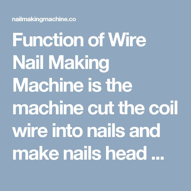 13 best Wire Nail Making Machine images on Pinterest | Making ...