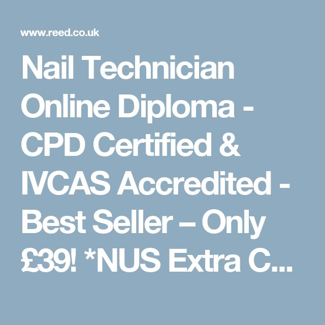 Nail Technician Online Diploma - CPD Certified & IVCAS Accredited - Best Seller – Only £39! *NUS Extra Card Eligible* (56913) - course details | reed.co.uk