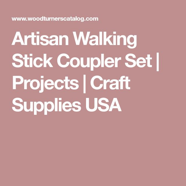 Artisan Walking Stick Coupler Set   Projects   Craft Supplies USA