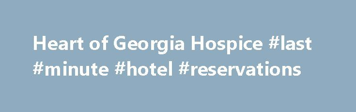 Heart of Georgia Hospice #last #minute #hotel #reservations http://hotel.remmont.com/heart-of-georgia-hospice-last-minute-hotel-reservations/  #heart to heart hospice # Your hometown neighbor for over 30 years, Heart of Georgia Hospice Inc. belongs to you – the people of Houston County and Middle Georgia. Guided by a community-based board of directors and supported by compassionate professional staff and many dedicated volunteers, your hospice serves those living with an advanced illness […]