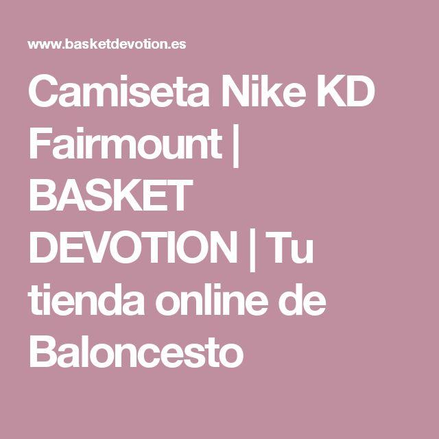 Camiseta Nike KD Fairmount   BASKET DEVOTION   Tu tienda online de Baloncesto