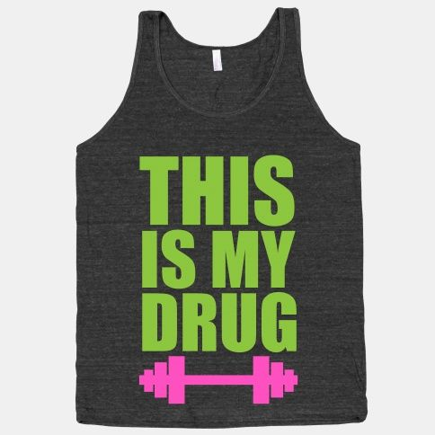 This is my drug: fitness.