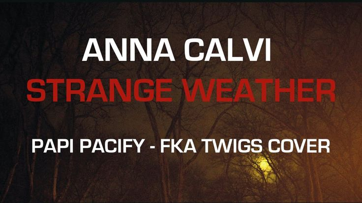 Anna Calvi - Papi Pacify (FKA twigs cover)