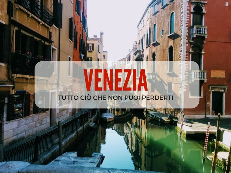 Viaggio a Venezia e poco tempo per visitarla, difficile scegliere cosa vedere eh? Ecco una lista di cose da fare assolutamente a Venezia tutta per te!