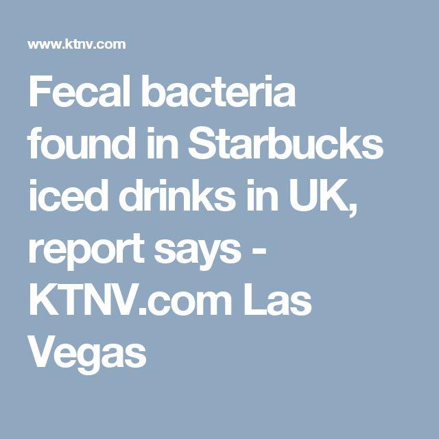 Fecal bacteria found in Starbucks iced drinks in UK, report says - KTNV.com Las Vegas