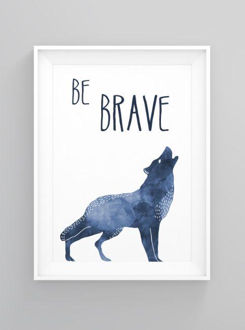 Be brave | print