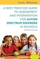 A Best Practice Guide to Assessment and Intervention for Autism Spectrum Disorder in Schools…