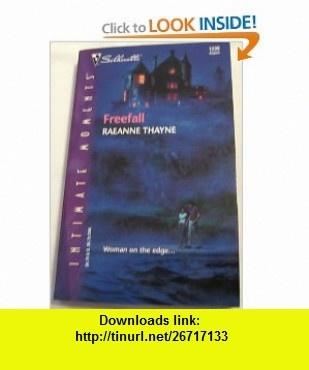 FREEFALL (9780373273096) Raeanne Thayne , ISBN-10: 0373273096  , ISBN-13: 978-0373273096 , ASIN: B00446M2ES , tutorials , pdf , ebook , torrent , downloads , rapidshare , filesonic , hotfile , megaupload , fileserve