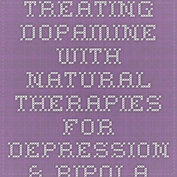Treating Dopamine with Natural Therapies for Depression & Bipolar Syndrome