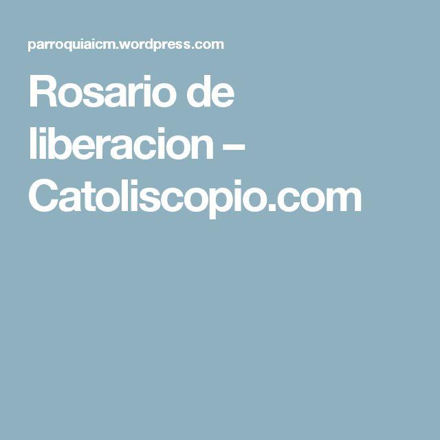 Rosario de liberacion – Catoliscopio.com