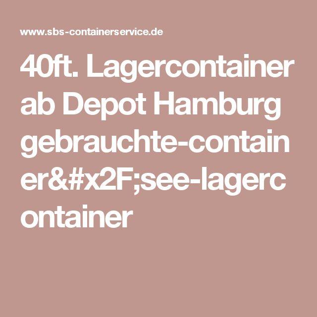 40ft. Lagercontainer ab Depot Hamburg gebrauchte-container/see-lagercontainer