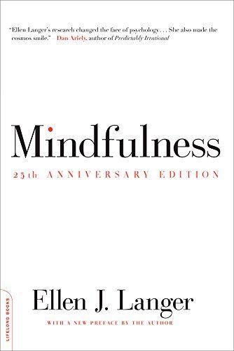 Mindfulness, 25th anniversary edition (A Merloyd Lawrence Book) by Ellen J. Langer http://www.amazon.com/dp/0738217999/ref=cm_sw_r_pi_dp_zdpEvb1HVDH0V