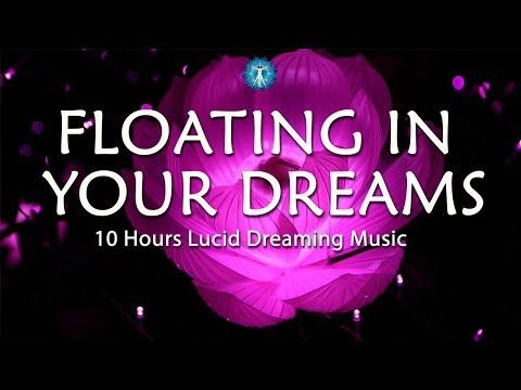 "8 Hours Lucid Dreaming Music: ""FLOATING IN YOUR DREAMS"" - Deep Sleep, Relaxation, Fantasy - YouTube"