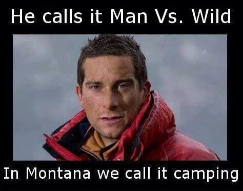 78fd58d17b62daaa8a7268dc4024c3b9 bear grylls camping stuff 162 best montana humor images on pinterest funny stuff, funny