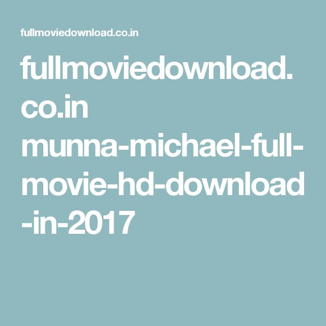 fullmoviedownload.co.in munna-michael-full-movie-hd-download-in-2017