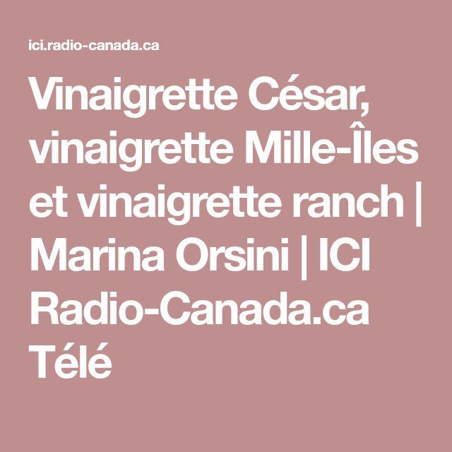 Vinaigrette César, vinaigrette Mille-Îles et vinaigrette ranch | Marina Orsini | ICI Radio-Canada.ca Télé