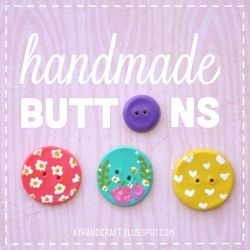 Step-by-step photo tutorial of how to make your own polymer clay buttons! (in English & Spanish)