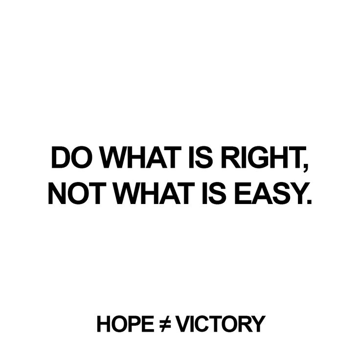 """""""Do what is right, not what is easy.""""  http://instagram.com/hopeisnotvictory http://www.facebook.com/hopeisnotvictory  #motivation #motivationQuote  #motivational #motivationaldailyposts #motivationalpictures #motivationl #motivationm #quote #quote2unquote #quoteoftheday #quoter #quotes #quotes #quotesaboutlive #quotescollection #quoteslife #quotesoftheday"""