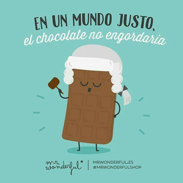 En un mundo justo..... el chocolate no engordaría
