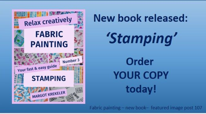 No 107 – Fabric painting – New book – Stamping on fabric