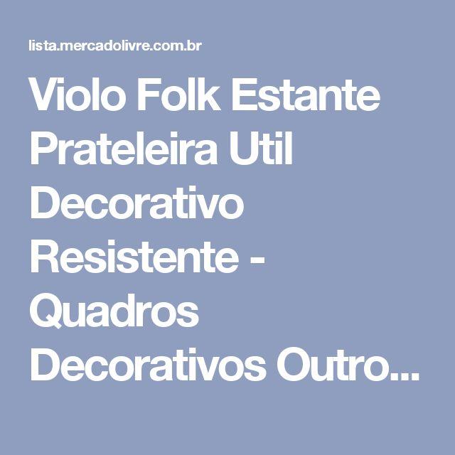 Violo Folk Estante Prateleira Util Decorativo Resistente - Quadros Decorativos Outros no Mercado Livre Brasil