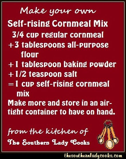 This food tip on how to make your own self-rising cornmeal mix comes from the Aunt Jemima website. So many of you have told me you cannot find self-rising cornmeal mix where you live and a lot of ...