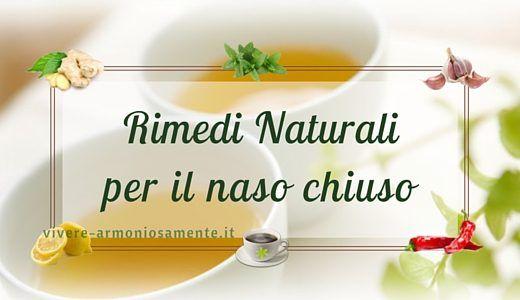 Come liberare il naso chiuso? Ecco i migliori rimedi naturali per liberare il naso, respirare meglio e combattere il raffreddore in poco tempo!