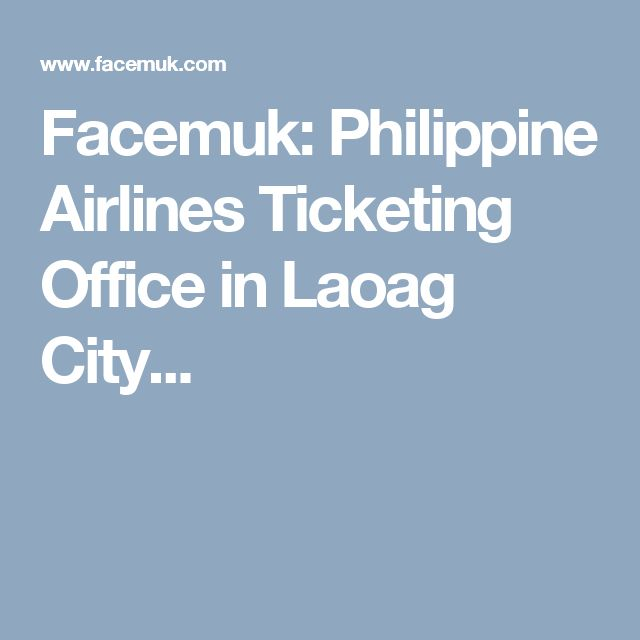 Facemuk: Philippine Airlines Ticketing Office in Laoag City...