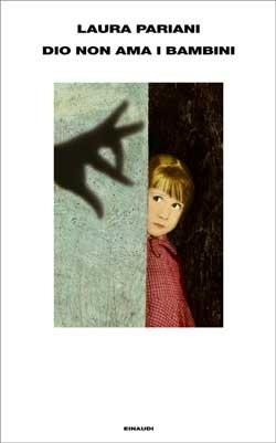 Laura Pariani, Dio non ama i bambini, Supercoralli