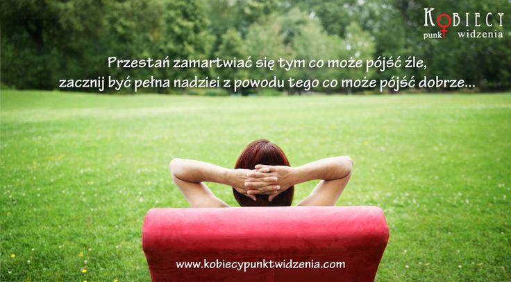 pozytywne myślenie, nawet bardzo pozytywne myślenie ;)
