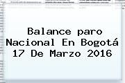 http://tecnoautos.com/wp-content/uploads/imagenes/tendencias/thumbs/balance-paro-nacional-en-bogota-17-de-marzo-2016.jpg Paro Nacional 2016. Balance paro nacional en Bogotá 17 de marzo 2016, Enlaces, Imágenes, Videos y Tweets - http://tecnoautos.com/actualidad/paro-nacional-2016-balance-paro-nacional-en-bogota-17-de-marzo-2016/