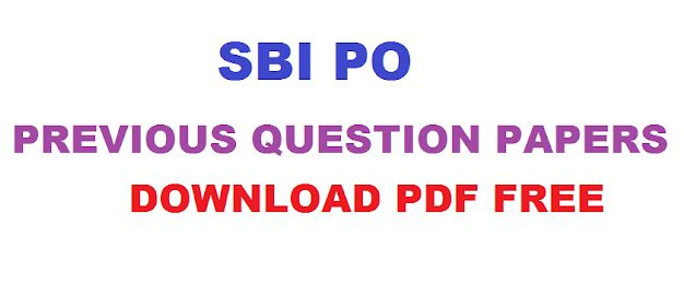 SBI PO Previous Year Question Papers PDF Download   Dear Aspirants, Today We are sharing SBI PO Previous years Exam Question Papers . ...