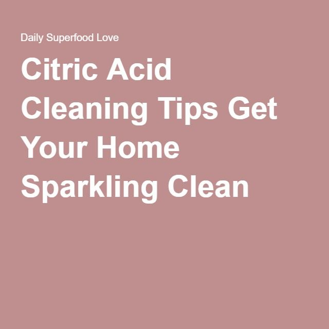 Citric Acid Cleaning Tips Get Your Home Sparkling Clean