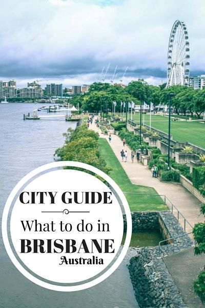 What to do in Brisbane, Australia, where to stay, what to eat and other tips and advice for visiting the capital of Queensland.
