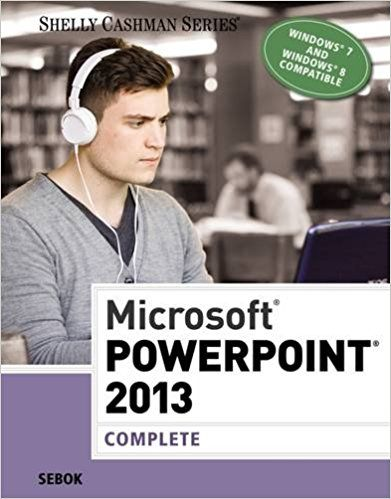 Microsoft PowerPoint 2013: Complete (Shelly Cashman Series) | https://www.amazon.com/Microsoft-PowerPoint-2013-Complete-Cashman/dp/1285167899/