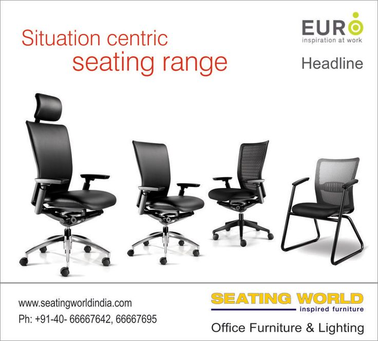 Situation centric seating range.  #EuroChairs ‪#‎OfficeFurniture‬ ‪#‎OfficeLighting‬ ‪#‎Hyderabad‬  SEATING WORLD: Office Furniture and lighting. E-mail: seatingwold@usa.net Sales Contact: office@seatingworldindia.com Ph: +91-40-66667642,66667695