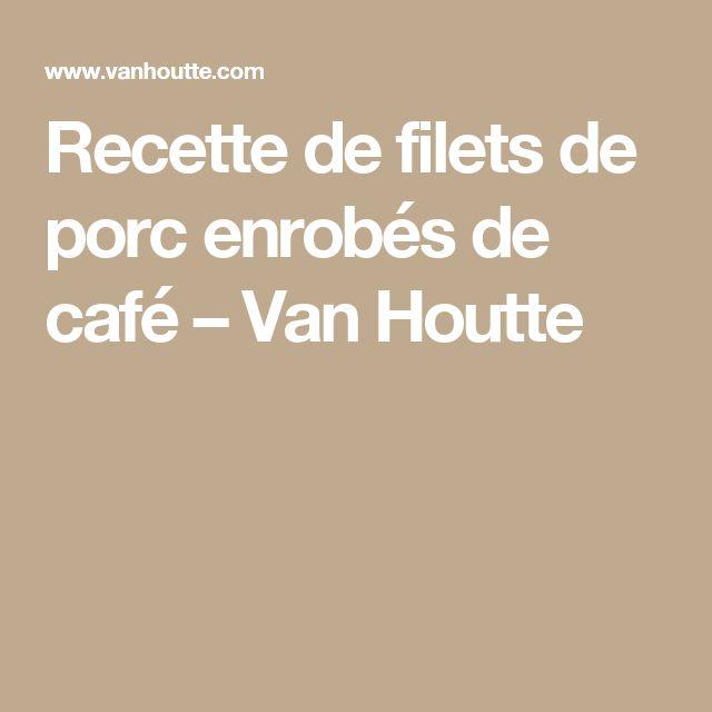 Recette de filets de porc enrobés de café – Van Houtte