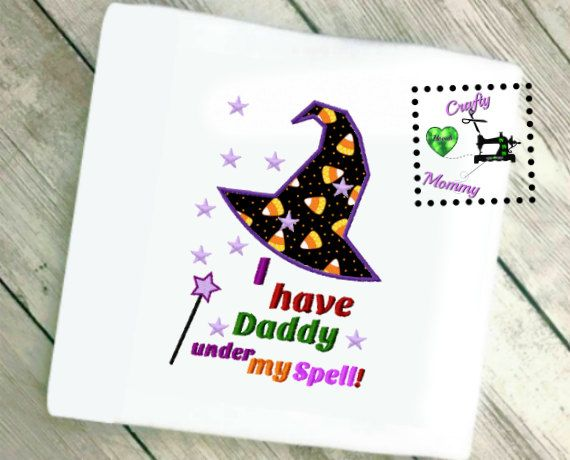 Sale - I Have Daddy Under My Spell, Daddys Girl Applique, Halloween Applique Design, Witch Applique, Witch Embroidery, Witch Hat Applique by CraftyHooahMommy on Etsy