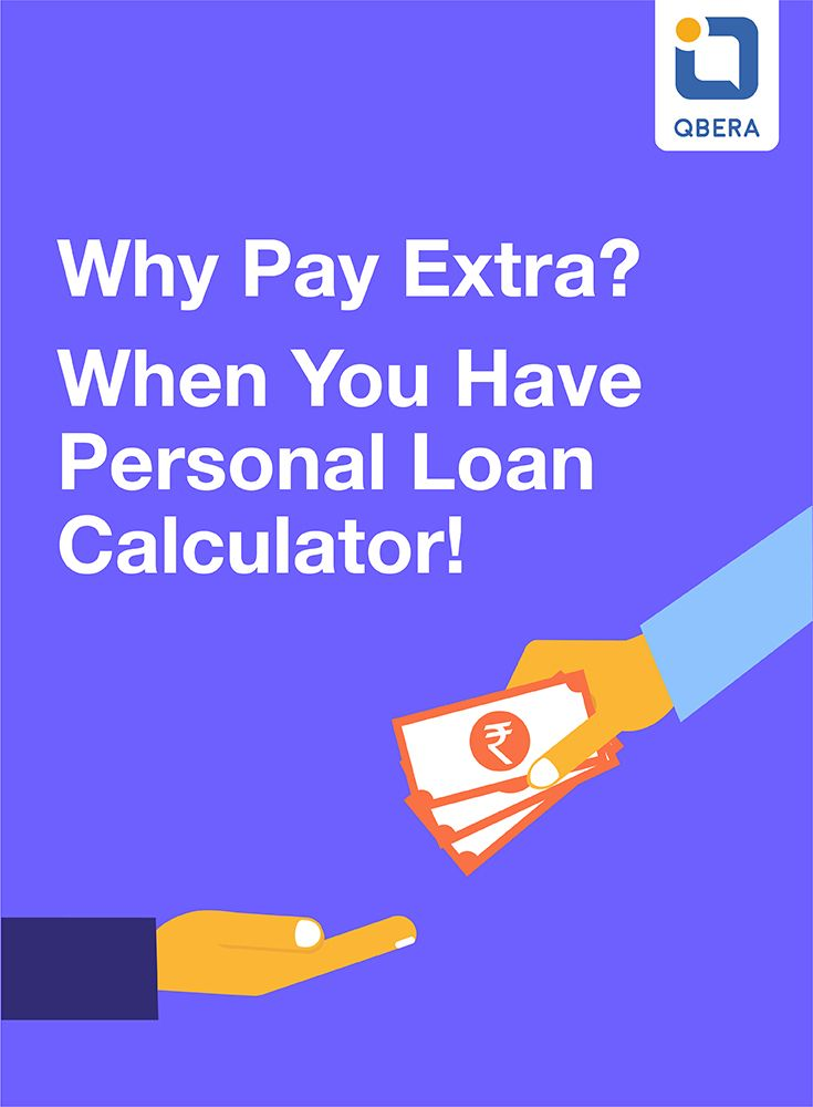 Why Pay Extra When You Have Personal Loan Calculator Ref Source Https Www Qbera Com Personal Loan Html Personal Loans Loan Person