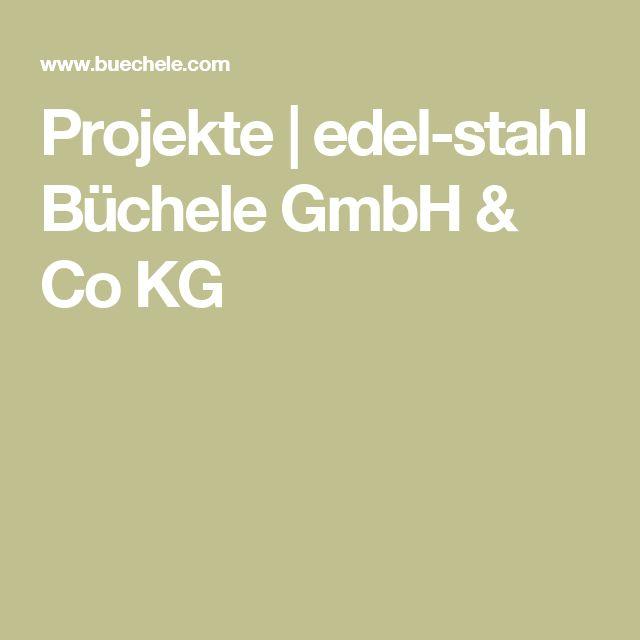 Projekte | edel-stahl Büchele GmbH & Co KG