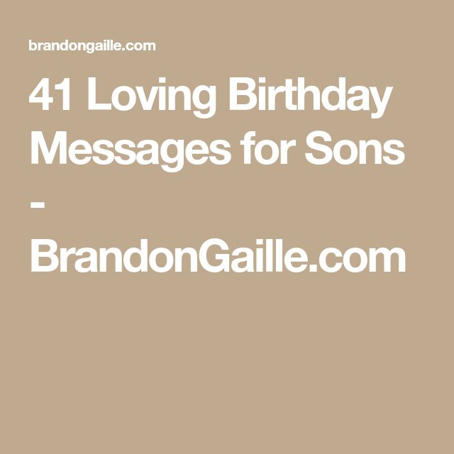 41 Loving Birthday Messages for Sons - BrandonGaille.com