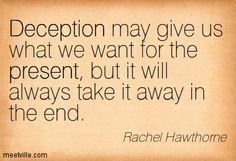 quotes about lying and deception | deception quotes | ... always take it away in the end. deception ...