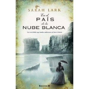 Trilogía Sara Lark Nueva Zelanda : En el país de la nube blanca: 0001 Grandes Novelas b Edic.: Amazon.es: Sarah Lark: Libros