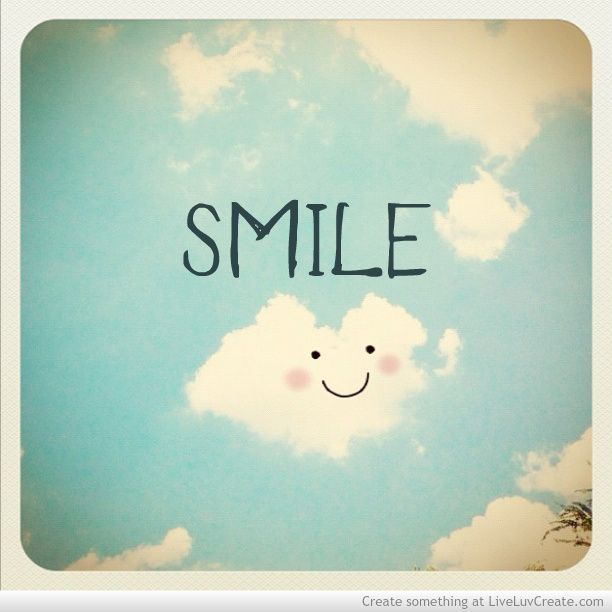 Keep Smiling, because life is a beautiful thing and there is so much to smile about. Make your smile speak a lot.