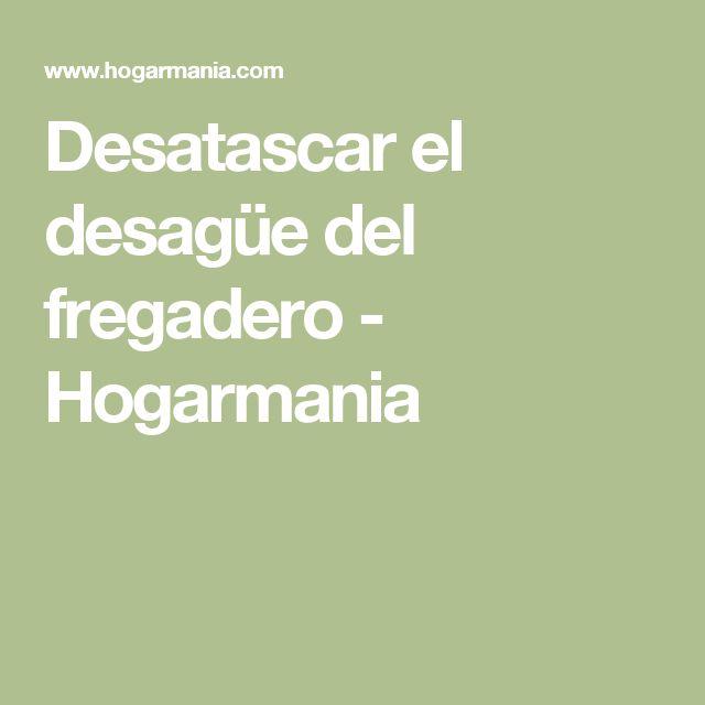 Desatascar el desagüe del fregadero - Hogarmania